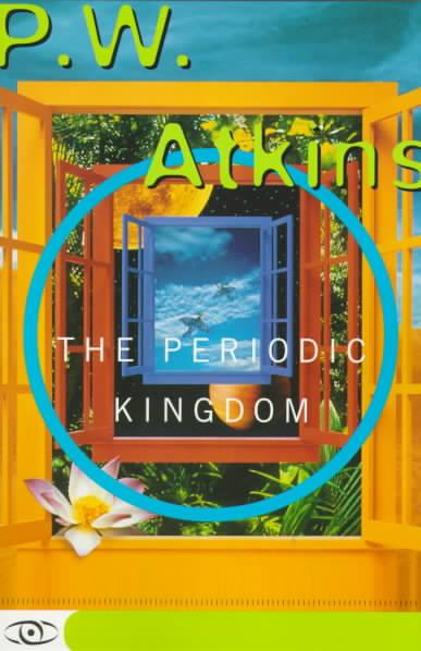 The Periodic Kingdom By Atkins, P. W.