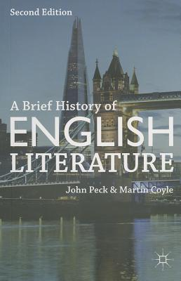 A Brief History of English Literature By Peck, John/ Coyle, Martin